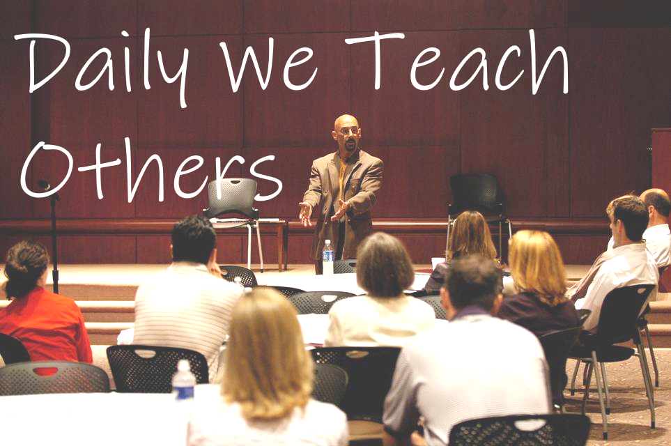 Daily We Teach Others How To Treat Us